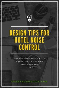 Hotel noise control tips from AVANT ACOUSTICS