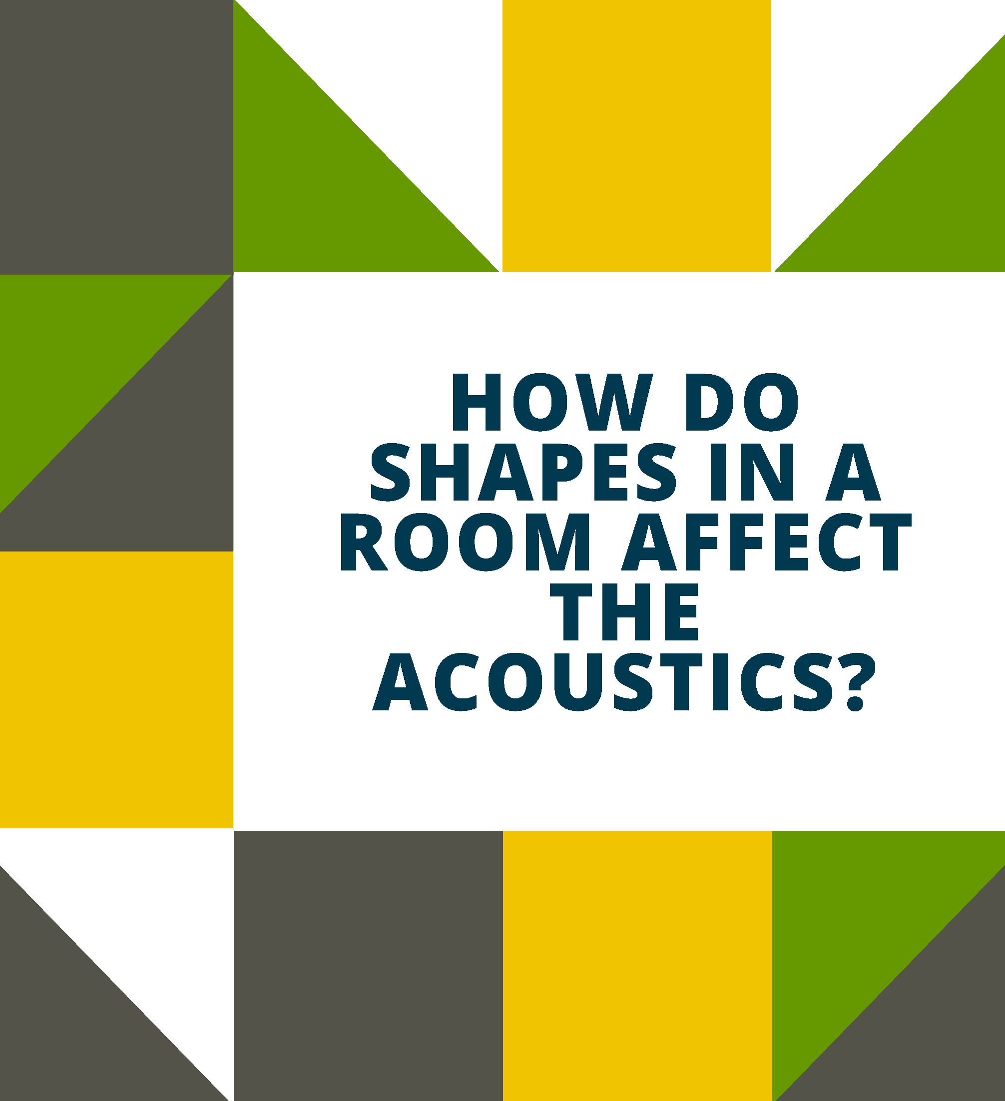 Room Acoustics Tips Using Geometry to Affect Sound